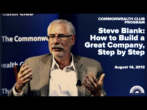 Steve Blank: How to Build a Great Company, Step by Step (8/1