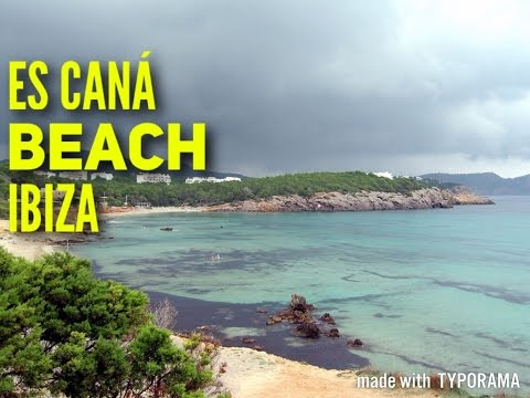 IBIZA Es Caná Beach 2017 Must See & Do Travel Guide