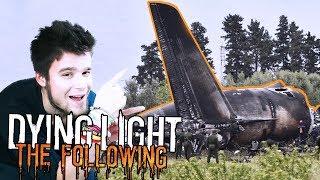SAMOLOT SIĘ ROZBIŁ NA POLU! | Dying Light: Following [#15] (With: Dobrodziej)