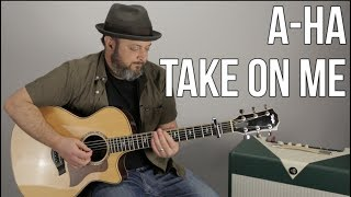 how to play take on me on guitar by a ha