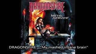 "DRAGONSFIRE - My mashed insane brain (Album:  ""Metal Service"", 2010)"