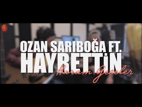 Hayrettin - Haram Geceler (ft. Ozan Sarıboğa)