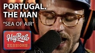 "Portugal. The Man - ""Sea of Air"" 