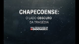 Chapecoense: O Lado Obscuro da Tragédia | Legendas PT-BR | HD