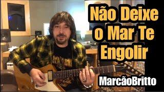 Marcão Britto - Não Deixe o Mar Te Engolir - Vídeo aula - Charlie Brown Jr