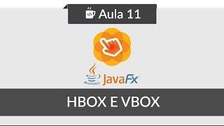 JavaFX para iniciantes - #11 - HBox e VBox
