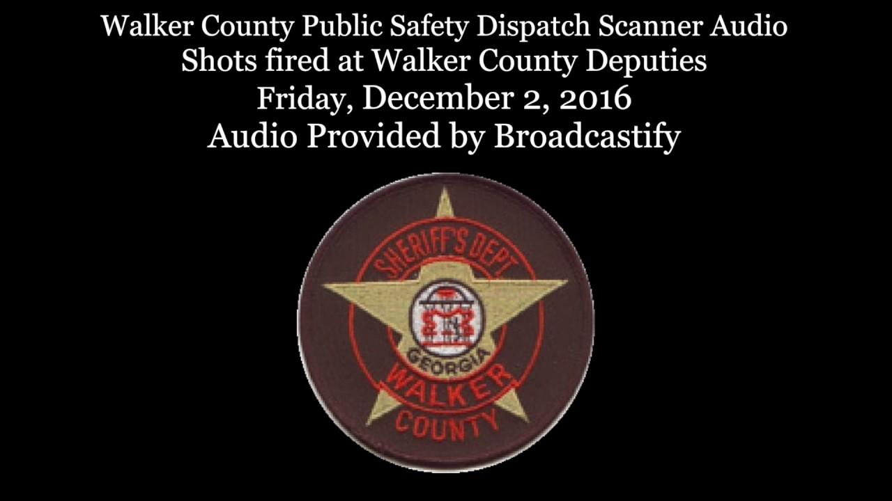 Walker County Dispatch Scanner Audio Shots fired at Walker County Deputies  suspect shot