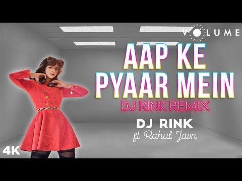 Aapke Pyaar Mein Remix By Dj Rink Featuring Rahul Jain  Alka Yagnik  Raaz  Remixes 2019