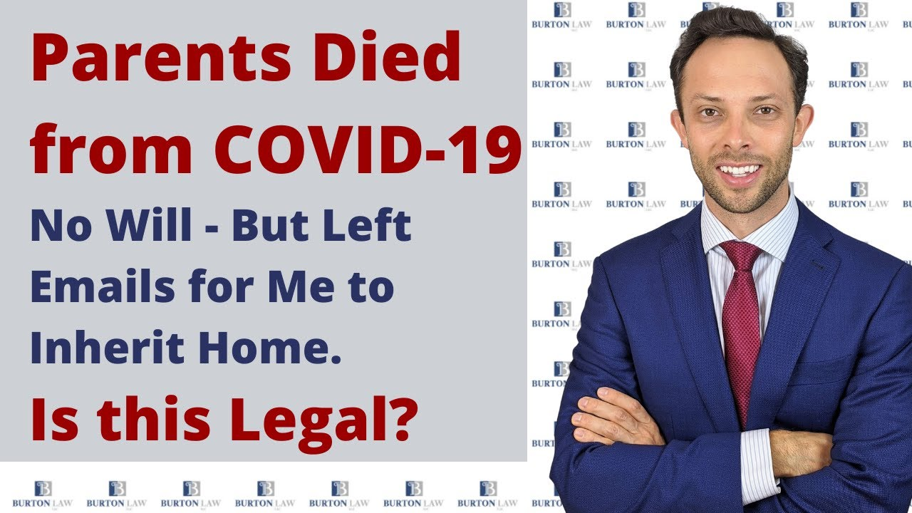 Parents Died from COVID-19 - No Wills - But Left Emails for Me to Inherit Home. Is this Legal?