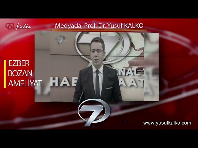 KANAL7 ANAHABER - TIP LİTERATÜRÜNDE EZBER BOZULDU | Prof. Dr. Yusuf KALKO