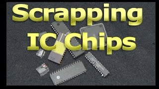 Scrapping IC Chips