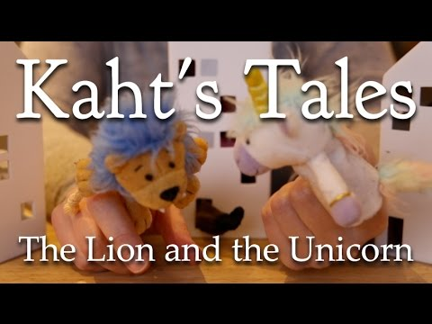 Kaht's Tales: The Lion and the Unicorn