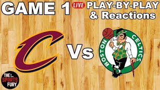 Cavs Vs Celtics Game 1   Play-By-Play & Reactions