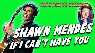 SHAWN MENDES - IF I CAN'T HAVE YOU (live SNL)// REACTION DE COACH