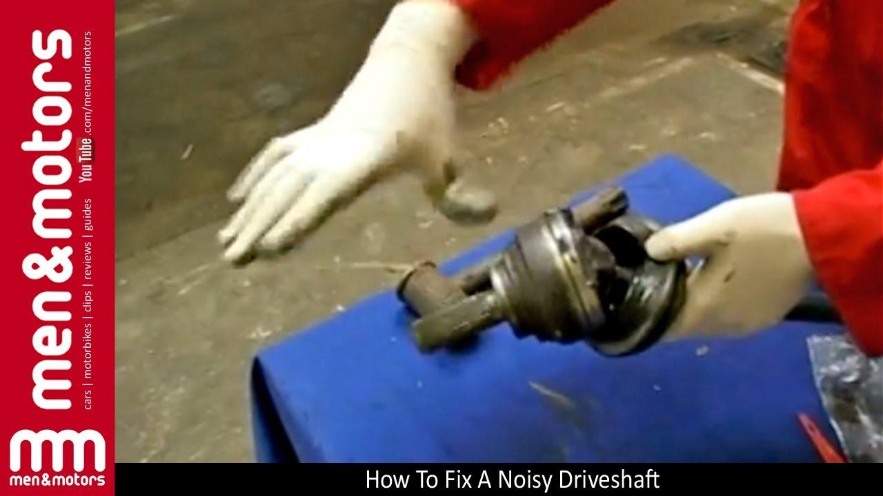 How To Fix A Noisy Driveshaft