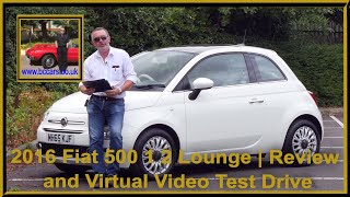 Review and Virtual Video Test Drive In Our 2016 Fiat 500 1 2 Lounge 3dr MH65KJF
