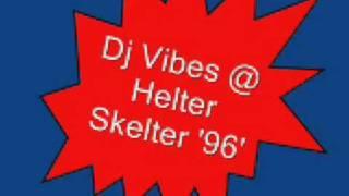 Dj Vibes @ Helter Skelter