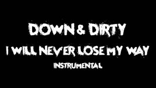 DOWN DIRTY I WILL NEVER LOSE MY WAY INSTRUMENTAL OFF VOCAL MINUS ONE HQ