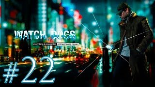 Watch Dogs [Ep.22]