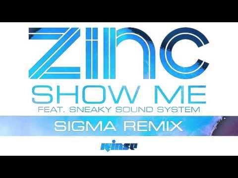 Zinc — Show Me (Sigma Remix) [Official]