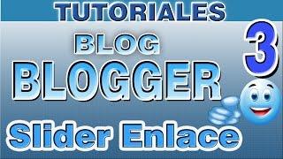 Como Editar Slider y Enlasar en Blogger    Parte 3