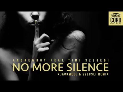 Andrewboy feat. Timi Szegedi - No More Silence (Jackwell & Szecsei Remix)