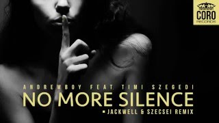Download Andrewboy feat. Timi Szegedi - No More Silence (Jackwell & Szecsei Remix) Mp3 and Videos