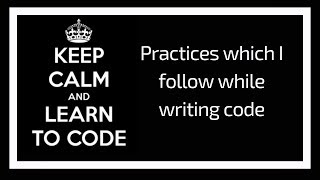 Practices which I follow while writing code | TechShots | Tech Primers