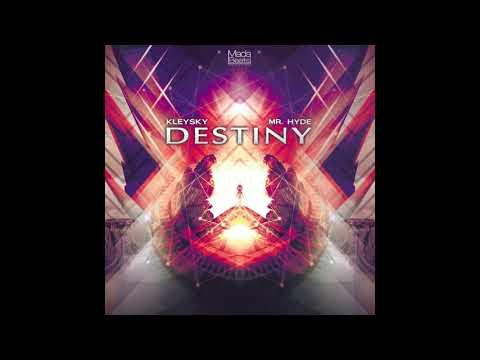 Kleysky & Mr. Hyde - Destiny (Official)