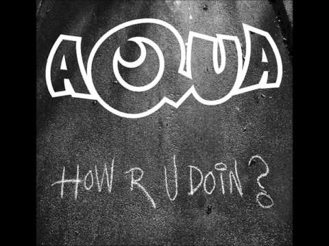 Aqua - How R U Doin? (OFFICIAL - 320 kbps)