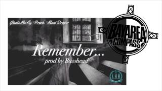 Gizzle McFly ft Prank & Mani Draper - Remember [BayAreaCompass] (Prod by BassHead)