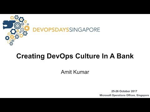Creating DevOps culture in a bank - DevOpsDays Singapore 2017