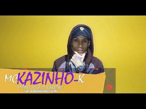 MC KAZINHO-K JOGA O RABETÃO Web Lyric Capão Records