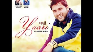 Shaminder Shinda - Yaari - Goyal Music - Official Song