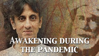 Awakening During the Pandemic