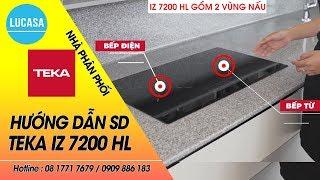 Bếp Điện Hồng Ngoại Điện Từ Teka IZ 7200 HL Hướng dẫn sử dụng - Nhà Phân Phối Lucasa.vn