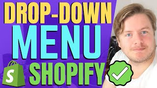 How To Create Drop Down Menu In Shopify 2021