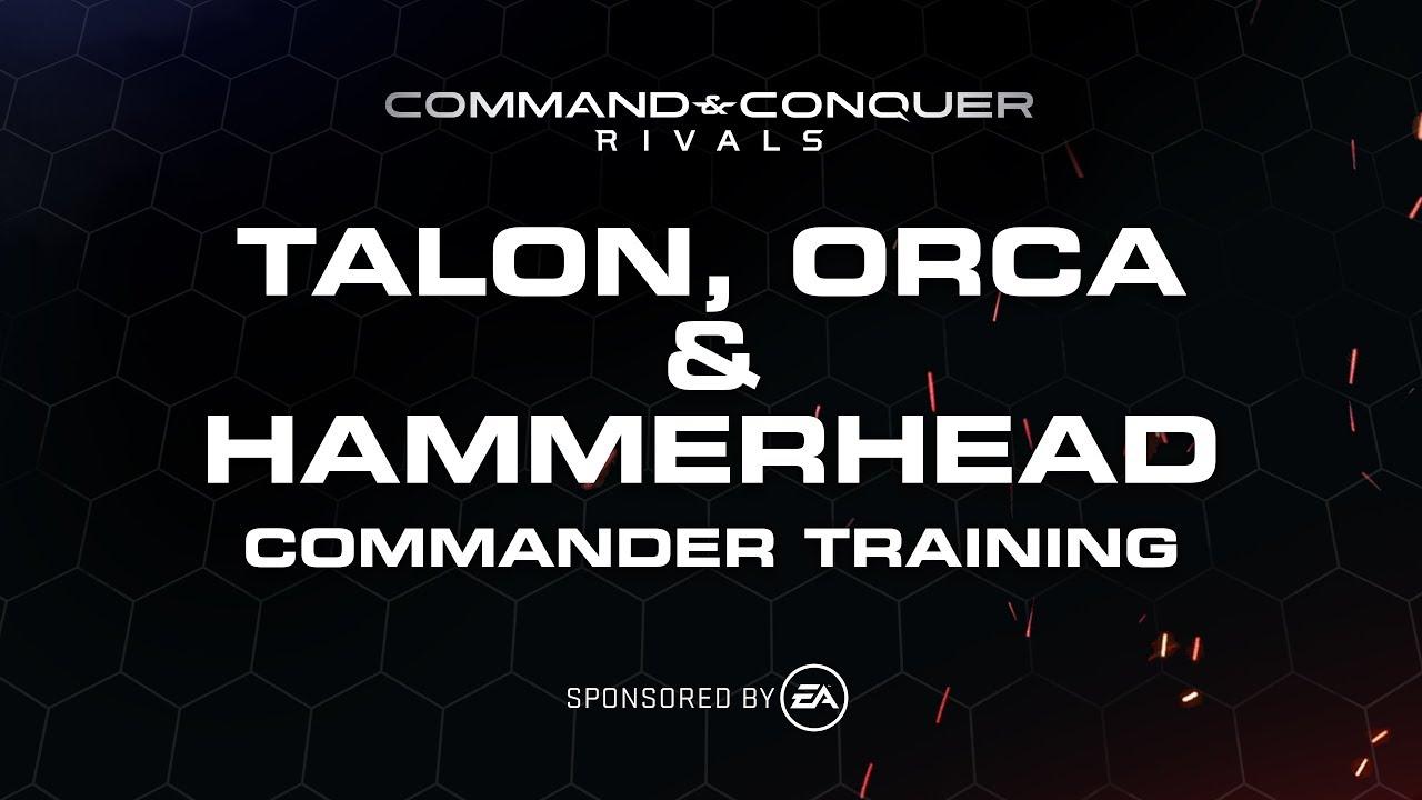 Command & Conquer Rivals - Commander Training: Talon, Orca & Hammerhead