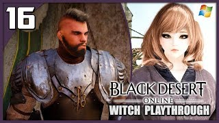 Black Desert Online 【PC】 Witch #16 │ No Commentary Playthrough
