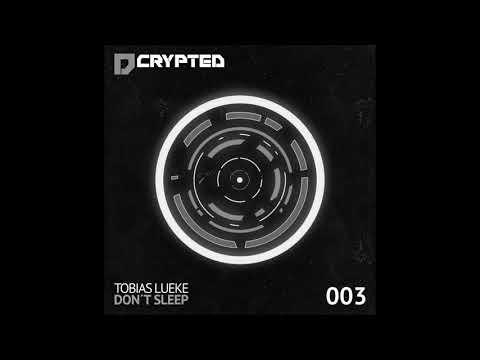 Tobias Lueke - Don´t Sleep (Original Mix)