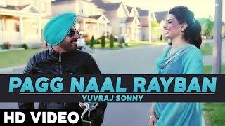 Pagg Naal Rayban | Yuvraj Sonny | Full Video HD