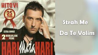 Hari Mata Hari - Strah me da te volim - (Audio 2009)