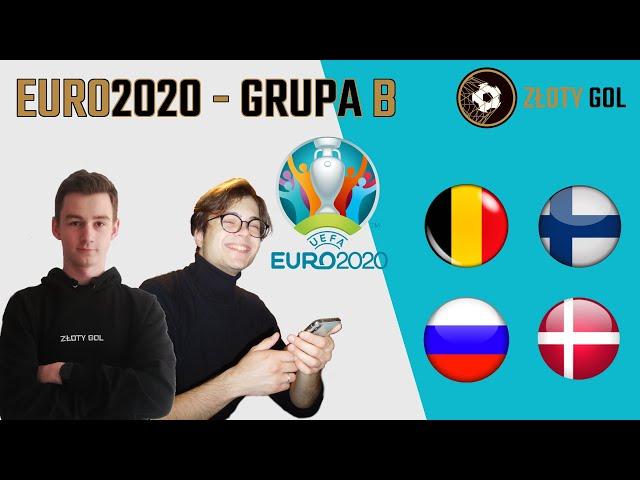 Złota generacja i śpiący niedźwiedź - GRUPA B na EURO 2020