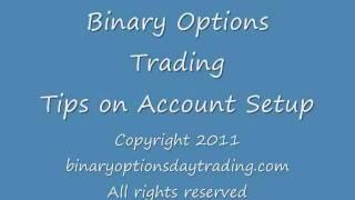 Binary Options Trading Account Setup Tips