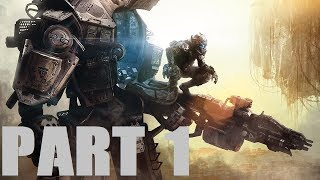 *LETS PLAY * TITANFALL: EPISODE 1 THE THREE TOWERS (PC)