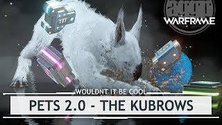 Warframe: Pets 2.0 - Starting with the Kubrows [wouldntitbecoolif]