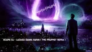 Scope DJ - Locked Down Again (The Prophet Remix) [HQ Edit]