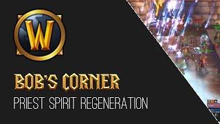 Bob's Corner - Priest Spirit Regeneration (Vanilla Edition)