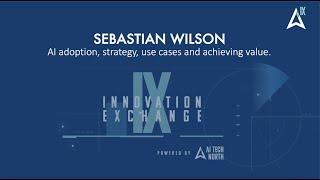 AI in Business - Sebastian Wilson / AI Tech North