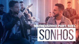 Matheusinho Part. Suel - Sonhos (Roda de Amigos FM O Dia)
